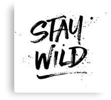 Stay Wild - Black Canvas Print