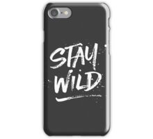 Stay Wild - White iPhone Case/Skin