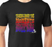 Ticking away the moments Unisex T-Shirt