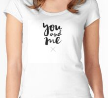You and Me Women's Fitted Scoop T-Shirt