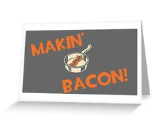 Makin' Bacon Greeting Card