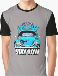 Stay Fresh and Stay Low Graphic T-Shirt