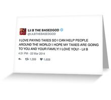 Lil B Tweet - taxes Greeting Card
