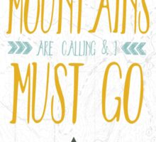 Mountains are calling must go Sticker