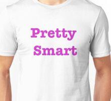 Pretty Smart Unisex T-Shirt