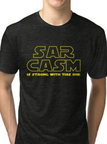 Sarcasm T Shirt Tri-blend T-Shirt