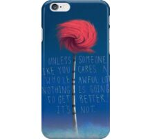 Unless The Lorax  iPhone Case/Skin