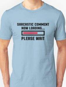 Sarcastic Comment Funny Quote T-Shirt