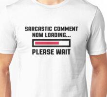 Sarcastic Comment Funny Quote Unisex T-Shirt