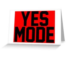 YES Mode Greeting Card