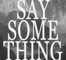 Say Something Sticker