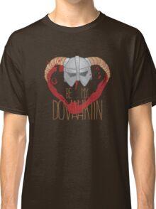 be my dovahkiin Classic T-Shirt