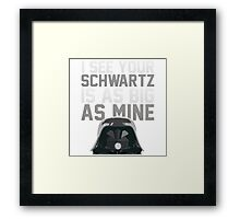 May The Schwartz Be With You! Framed Print