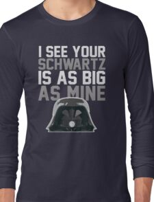 May The Schwartz Be With You! Long Sleeve T-Shirt