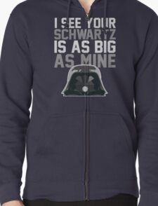 May The Schwartz Be With You! Zipped Hoodie