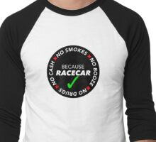 No Drugs, Cash, Booze, Smokes: Because Racecar - Sticker / Tee - Full Black Men's Baseball ¾ T-Shirt