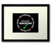 No Drugs, Cash, Booze, Smokes: Because Racecar - Sticker / Tee - Full Black Framed Print