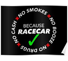 No Drugs, Cash, Booze, Smokes: Because Racecar - Sticker / Tee - Full Black Poster