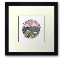 The Mountains Are Calling - Climb Framed Print