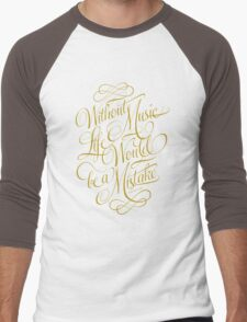 Without Music life would be a mistake Men's Baseball ¾ T-Shirt
