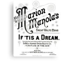Miss Marion Manola's - If 'Tis A Dream - White Canvas Print