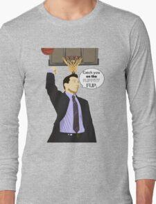 Catch you on the flippity flip Long Sleeve T-Shirt