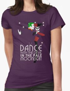 Dance with the Devil in the Pale Moonlight Womens Fitted T-Shirt