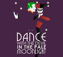 Dance with the Devil in the Pale Moonlight Unisex T-Shirt