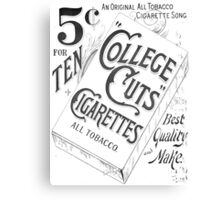 "5 Cents for Ten ""College Cuts"" Cigarettes Canvas Print"