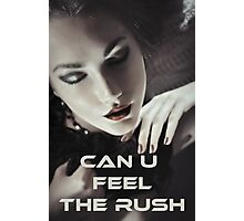 Feel The Rush Photographic Print