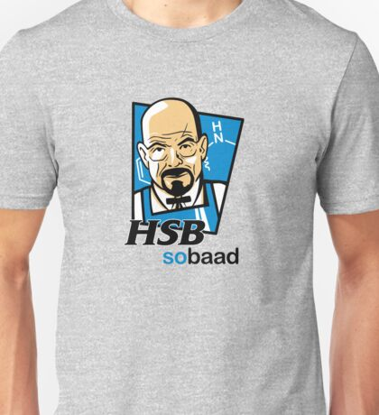 Heisenberg... so baad! Unisex T-Shirt