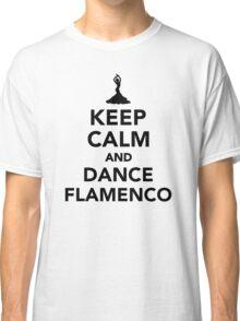 Keep calm and dance Flamenco Classic T-Shirt