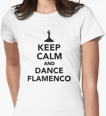 Keep calm and dance Flamenco Womens Fitted T-Shirt