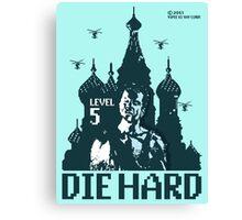 Die Hard... Level 5! Canvas Print
