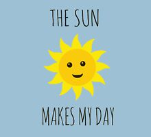 The sun makes my day Unisex T-Shirt