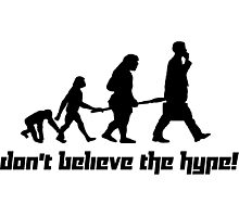 Don't believe the hype! Photographic Print