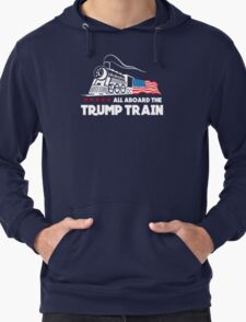 All Aboard the Trump Train! Lightweight Hoodie