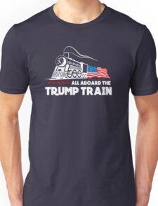All Aboard the Trump Train! Unisex T-Shirt
