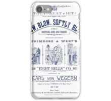 Blow, Blow, Softly Blow iPhone Case/Skin