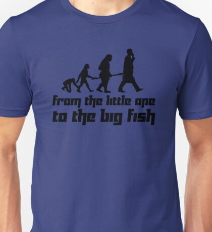 From the little ape to the big fish Unisex T-Shirt