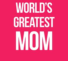 World's Greatest Mom Quote Womens Fitted T-Shirt