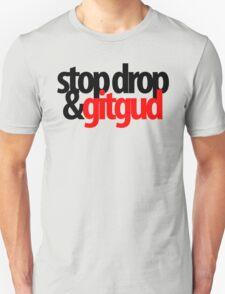 Stop, Drop, & Git Gud Unisex T-Shirt