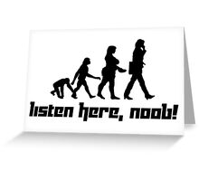 Listen here, noob! Greeting Card