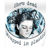 She's dead, wrapped in plastic Poster