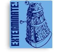 EXTERMINATE! (With Caption) Canvas Print