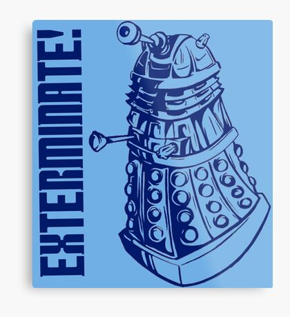 EXTERMINATE! (With Caption) Metal Print