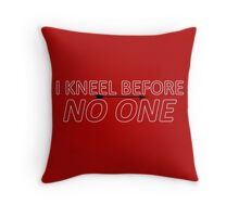 i kneel before no one Throw Pillow