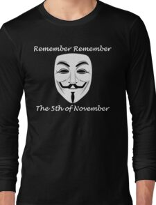 Guy Fawkes - Remember Remember Long Sleeve T-Shirt