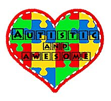 Autistic and awesome <3 I support autism. Photographic Print