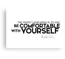 comfortable with yourself - mark twain Canvas Print
